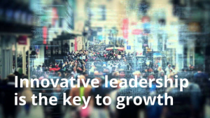 Innovative leadership is the key to growth_blog