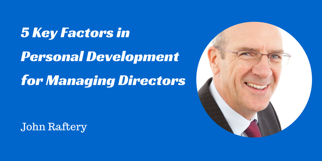 5 Key Factors in Personal Development for Managing Directors