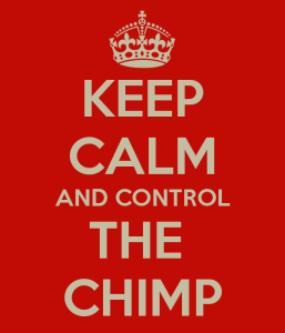 keep calm and control the chimp