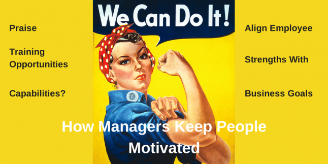How Managers Keep People Motivated