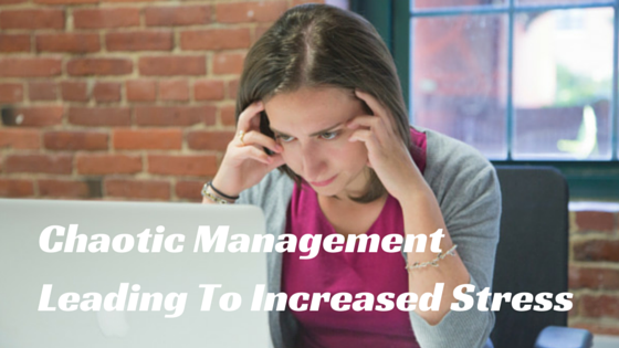 Chaotic management leading to increased stress_Tricia Cunningham