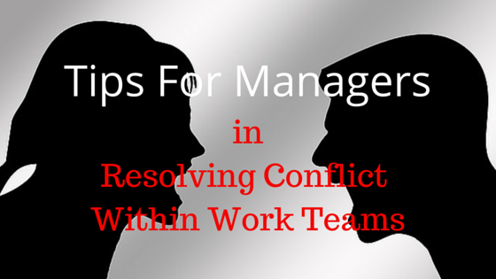 Tips For Managers in Resolving Conflict