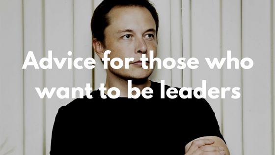 advice for those who want to be leaders