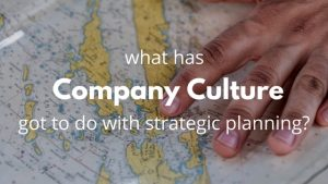 What has companyu culture got to do with strategic planning
